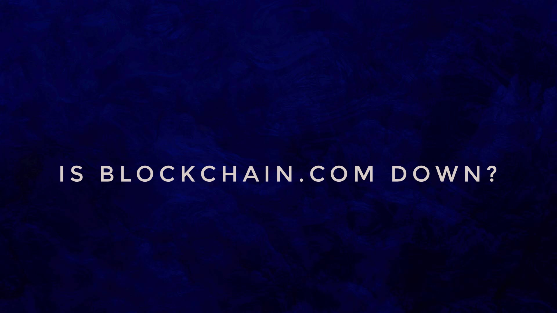 Blockchain.com down