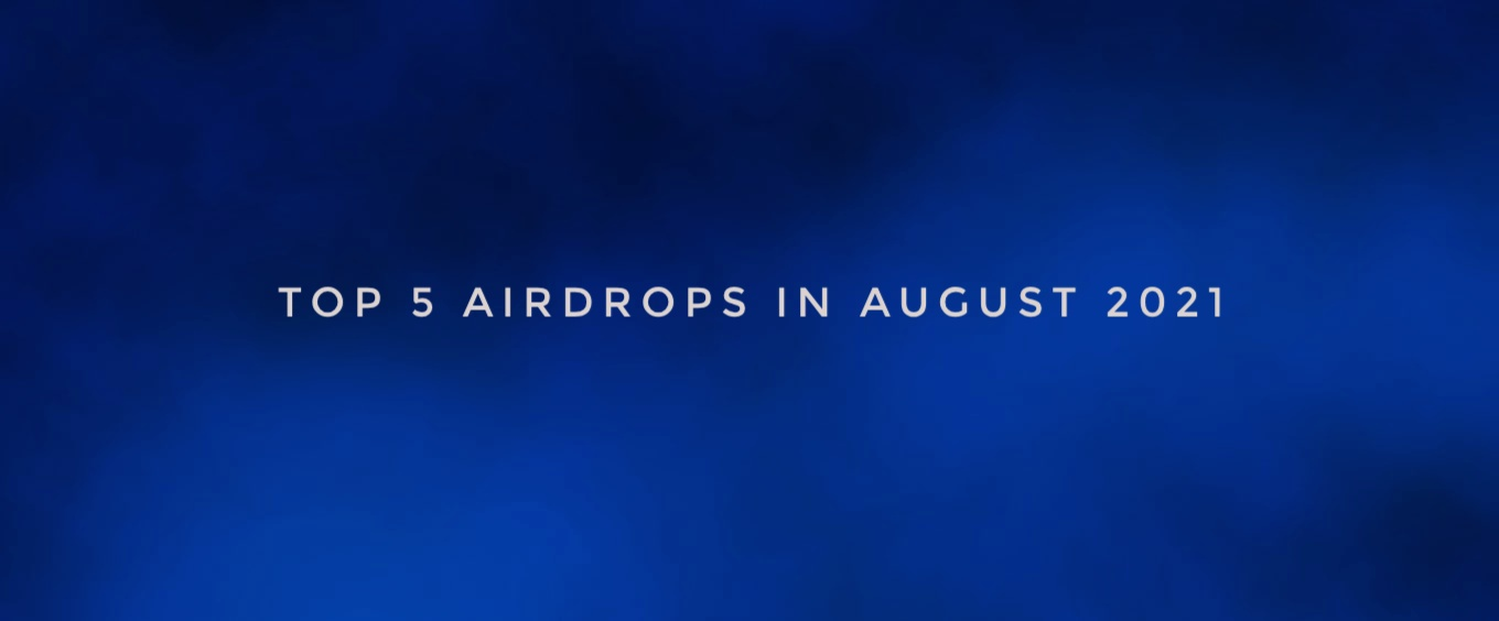 Top 5 Upcoming Airdrops – August 2021